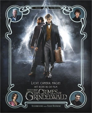 Licht, camera, magie! Het boek bij de film Fantastic Beasts: The Crimes of Grindelwald Hardcover  door Ian Nathan