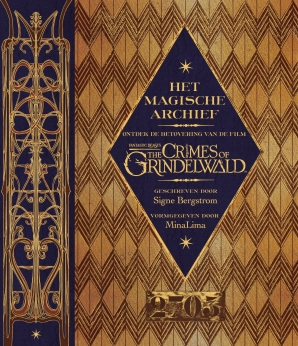 Fantastic Beasts: The Crimes of Grindelwald - Het magische archief Hardcover  door Signe Bergstrom