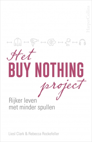 Het Buy Nothing Project Paperback  door Liesl Clark