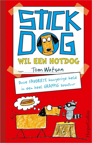 Stick Dog wil een hotdog Hardcover  door Tom Watson